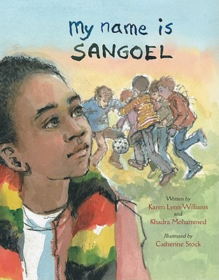My Name Is Sangoel By Williams, Karen Lynn/ Mohammed, Khadra/ Stock, Catherine (ILT)