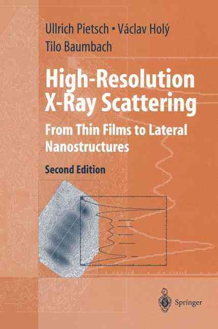 High-resolution X-ray Scattering By Pietsch, Ullrich/ Holy, Vaclav/ Baumbach, Tilo